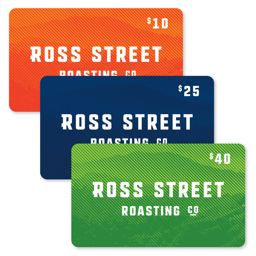 The Gift of Good Coffee - Ross Street Roasting Co. Online Gift Card