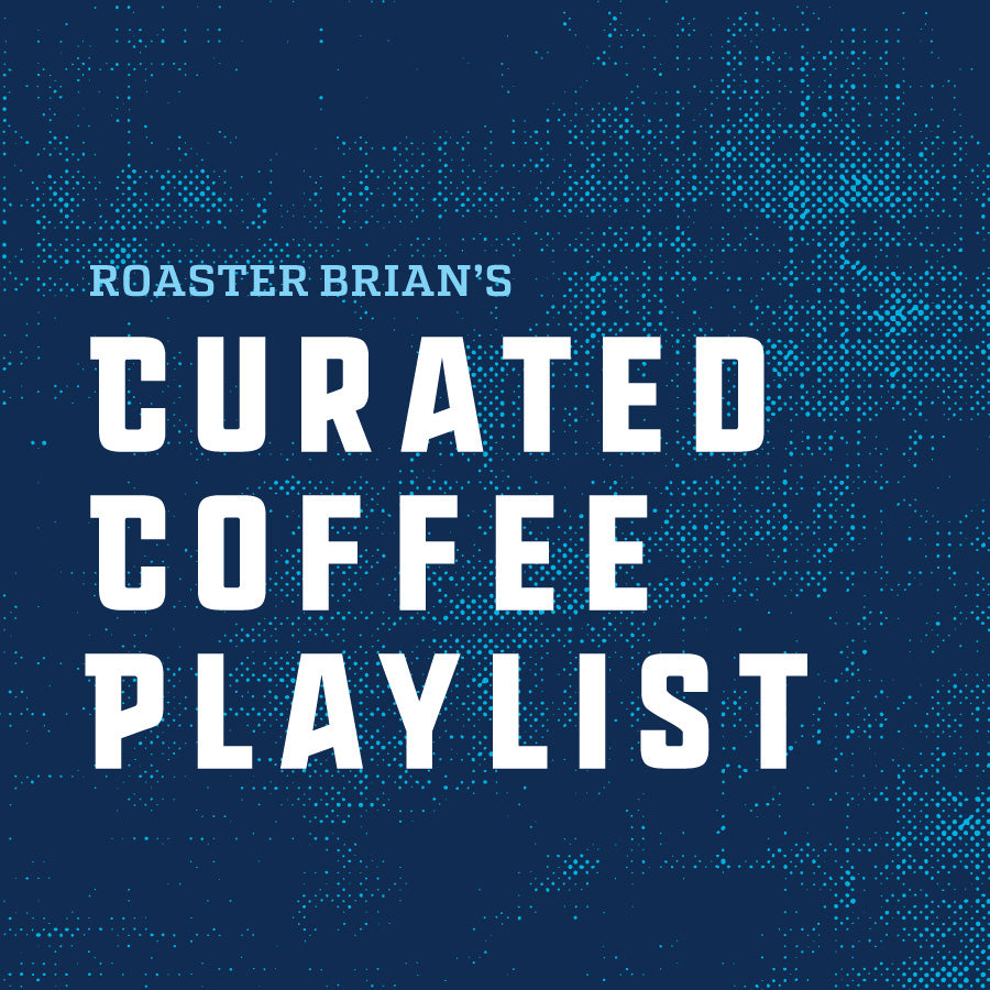 Roaster Brian's Curated Coffee Playlist (Subscription)
