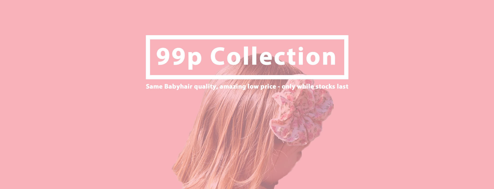99p baby hair clip collection