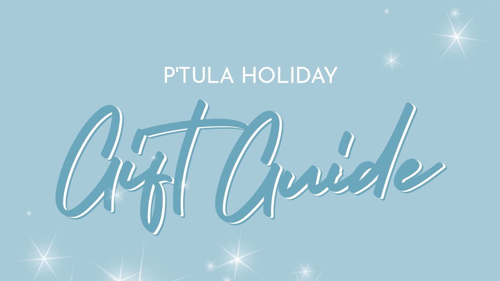 P'tula Holiday Gift Guide