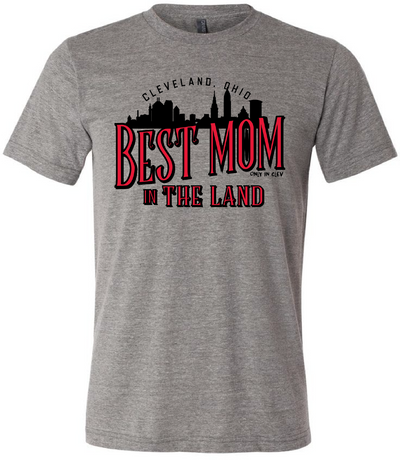 """Best Mom in the Land "" on Gray - Only in Clev"