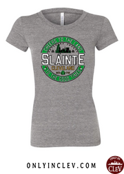 """Slainte"" design on Gray - Only in Clev"