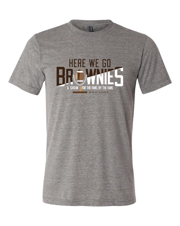 Here We Go Brownies Radio Show Design on Gray - Only in Clev