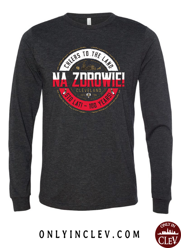 NA ZDROWIE Cleveland Long Sleeve T-Shirt - Only in Clev