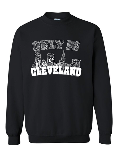 Only in Cleveland (in white) Crewneck Sweatshirt - Only in Clev