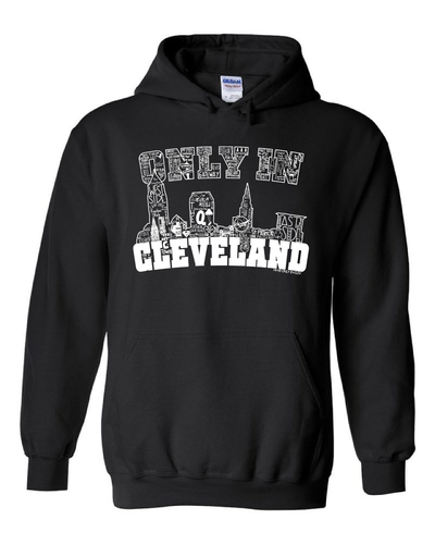 Only in Cleveland (in white) Hoodie - Only in Clev