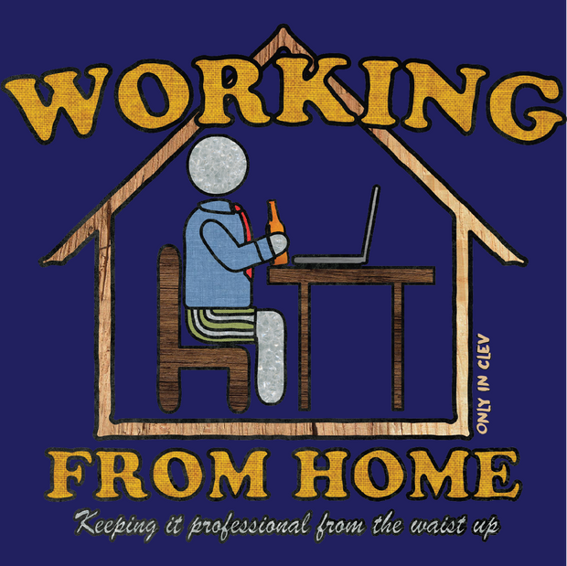 """Work From Home"" (Men's) on Navy - Only in Clev"