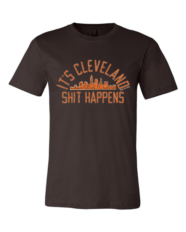 "It's Cleveland ""Shit Happens"" on Brown - Only in Clev"