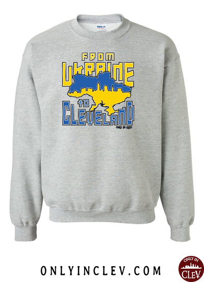 Ukraine to Cleveland Nationality Tee Crewneck Sweatshirt - Only in Clev