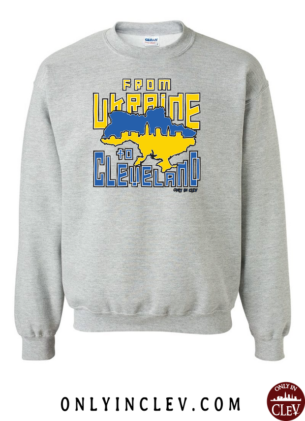 Ukraine to Cleveland Nationality Tee Crewneck Sweatshirt