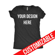 Make Your Own T-Shirt (Customizable) Women's - Only in Clev