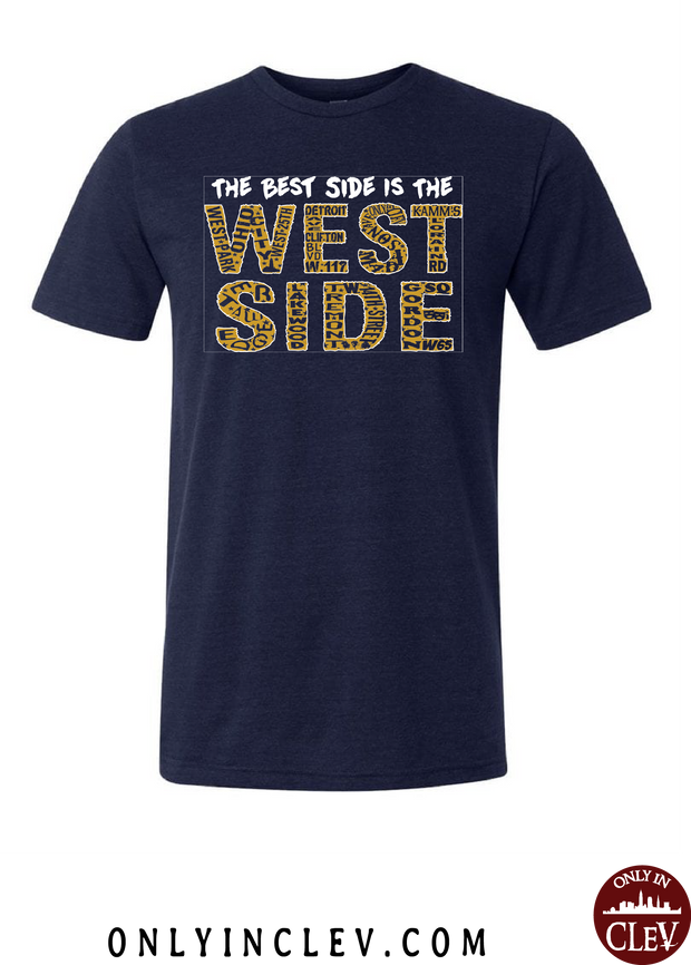 West Side is the Best Side on Navy T-Shirt - Only in Clev