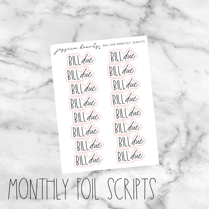 Bill Due Monthly Foil Scripts