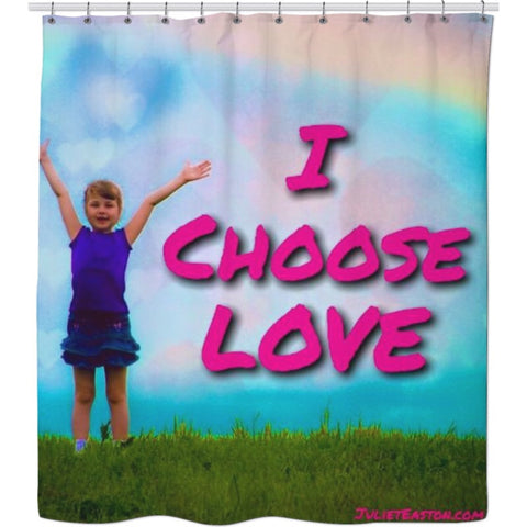 I Choose Love Shower Curtain