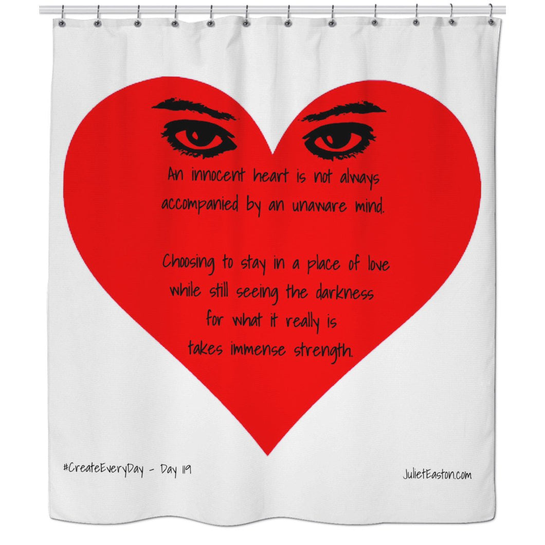 Innocent Heart/Aware Mind Shower Curtain