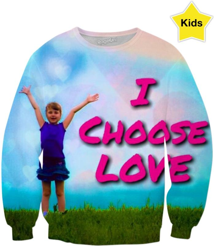 I Choose Love Kids Sweatshirt