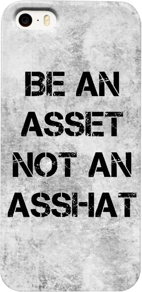 Be An Asset Not An Asshat iPhone Case