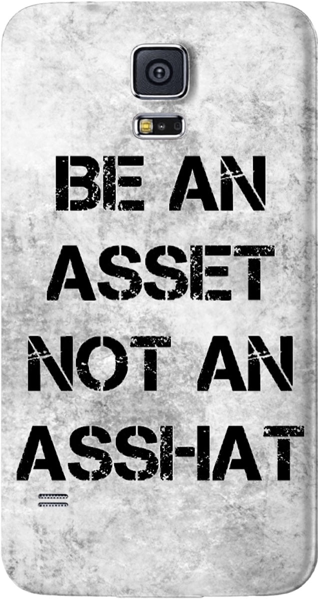 Be An Asset Not An Asshat Galaxy Phone Case