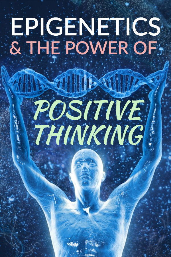 epigenetics and the power of thought