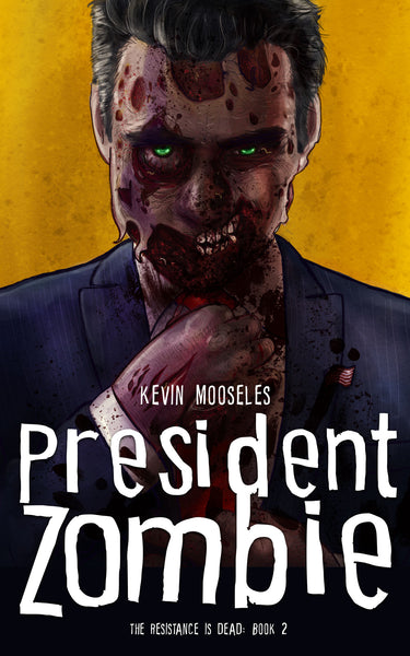 The Resistance is Dead, Book Two: President Zombie (Early Access)