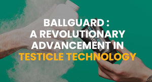 Ballguard : A Revolutionary Advancement in Testicle Technology