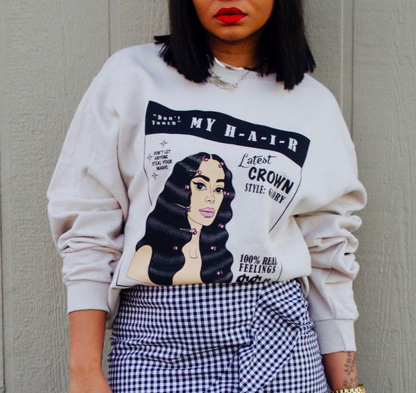 """Don't touch my hair"" Sweatshirt"