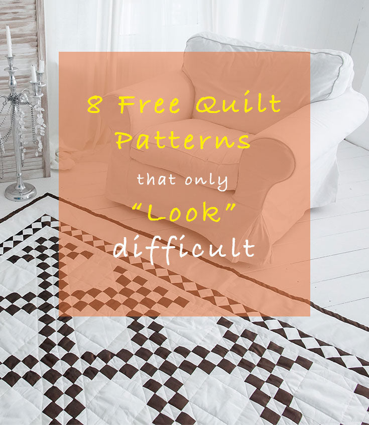 "8 Free Quilt Patterns That Only ""Look"" Difficult.jpg"