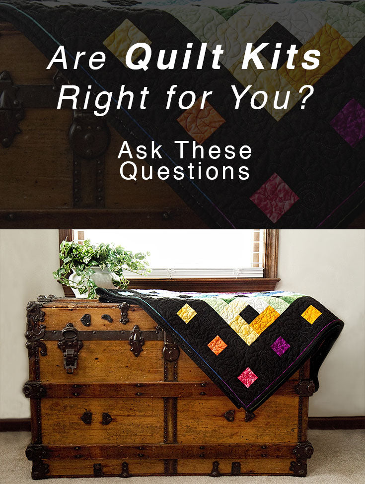 Are Quilt Kits Right for You? Ask These Questions