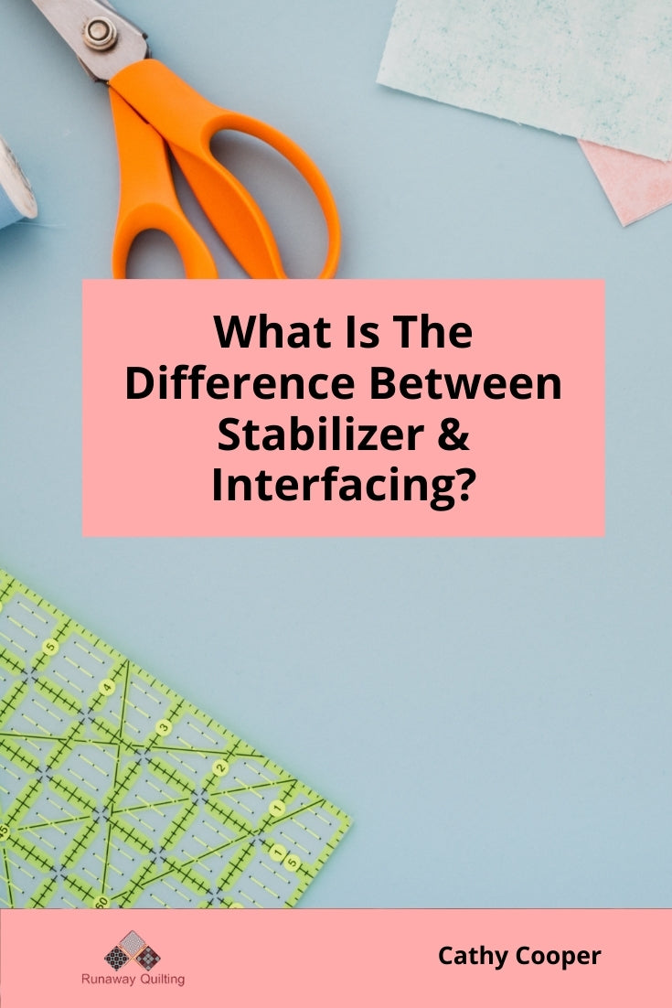 What Is The Difference Between Stabilizer & Interfacing?