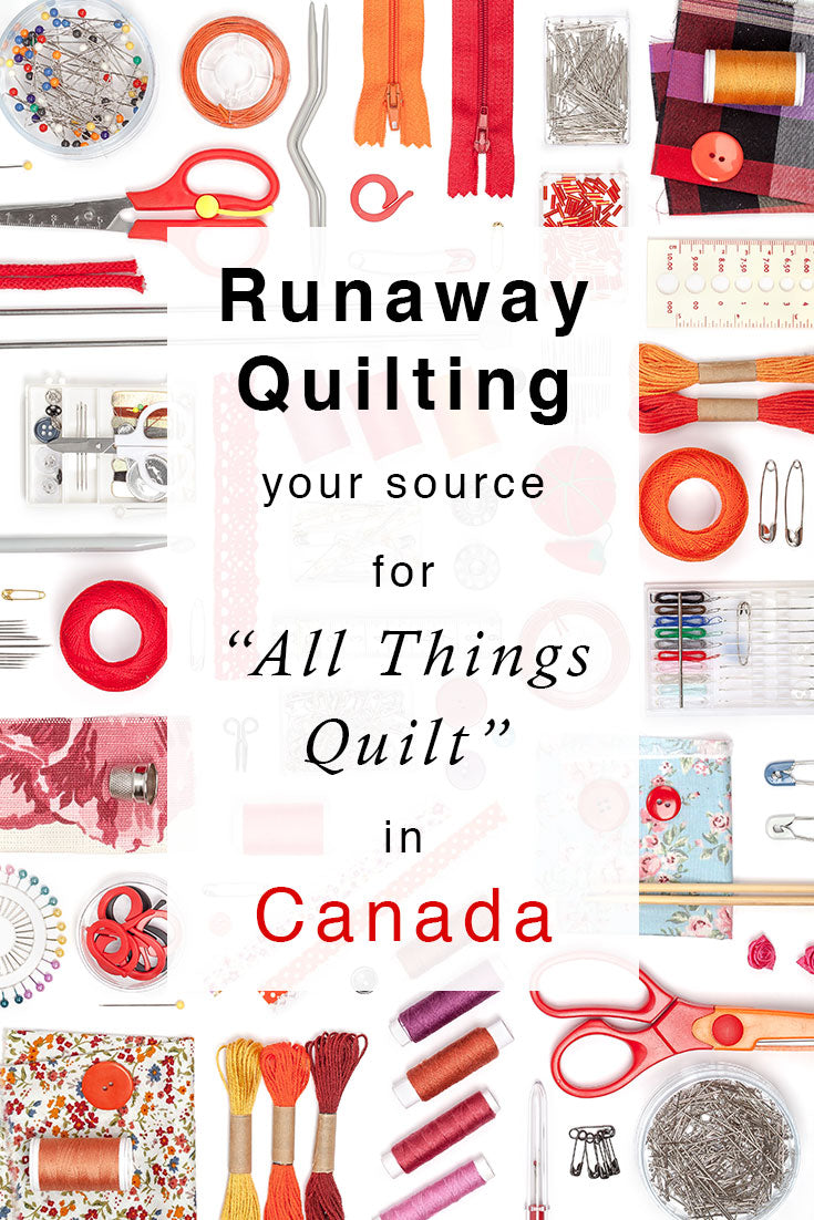 Runaway Quilting Your Source for All Things Quilt in Canada