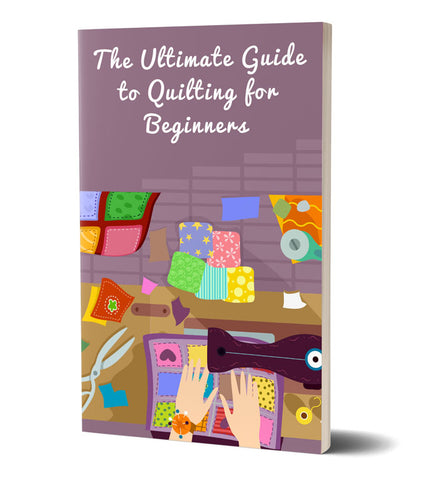 The Ultimate Guide to Quilting for Beginners