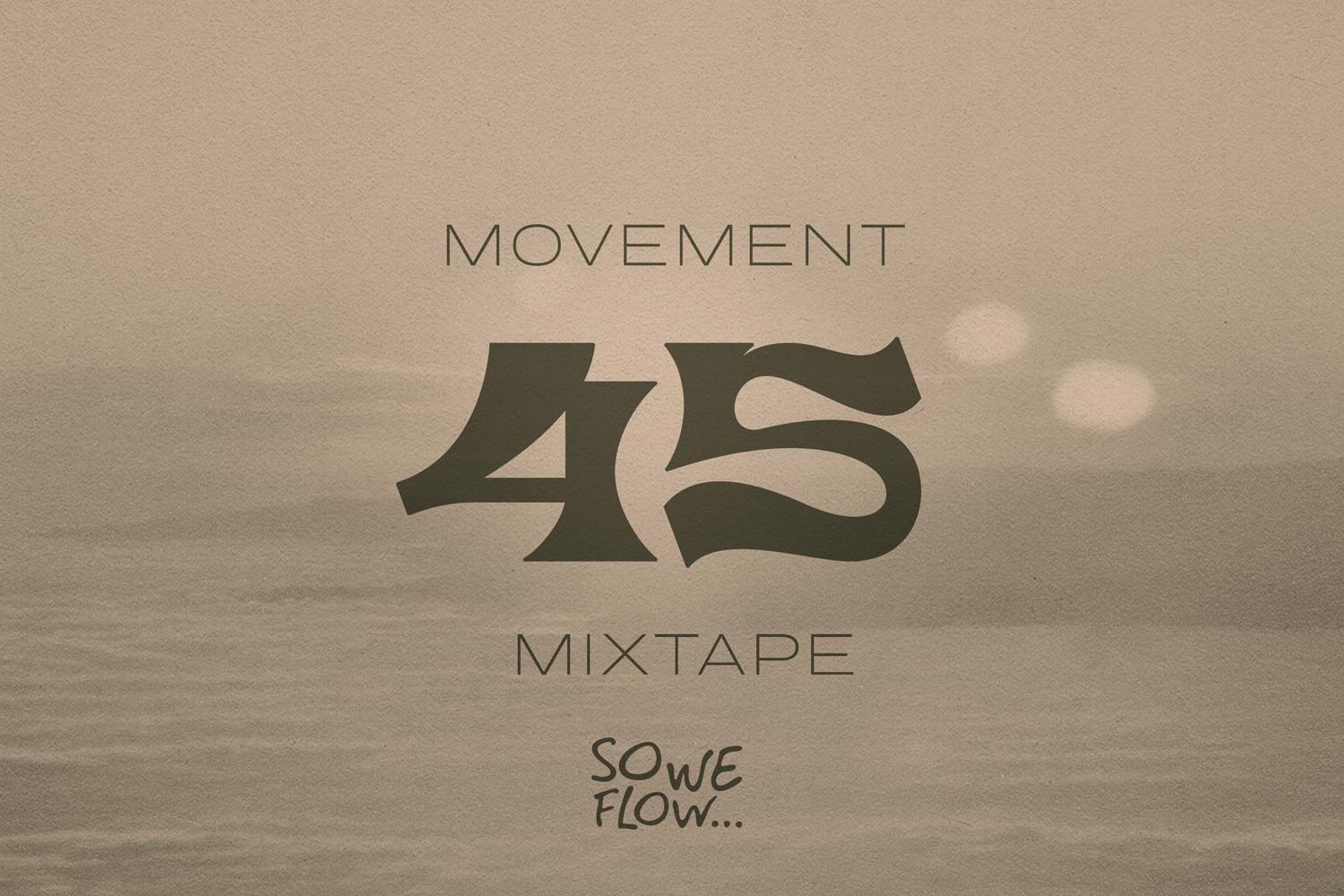 Movement Mixtape No.45