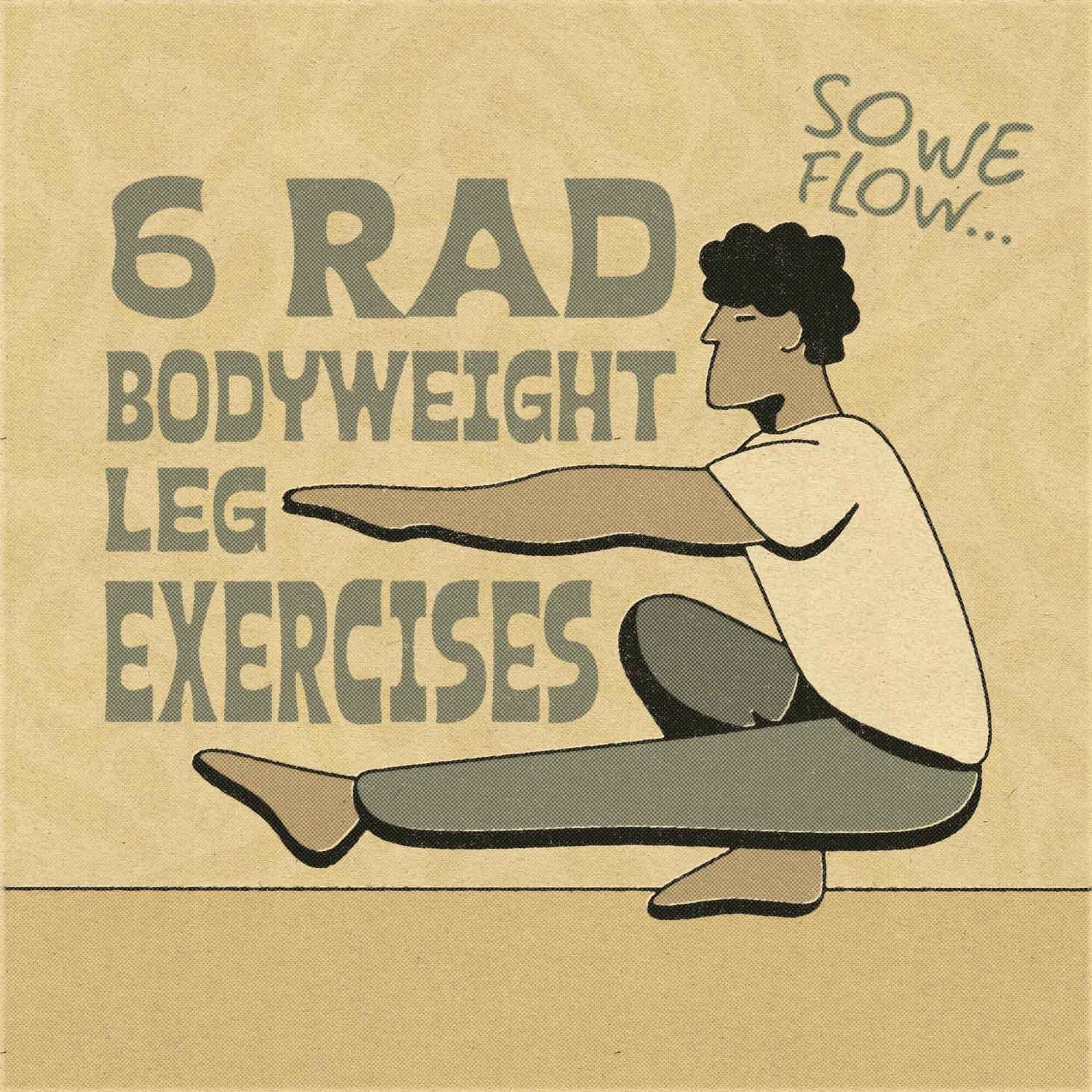 Working Out Legs At Home: 6 Rad Bodyweight Leg Exercises - So We Flow...
