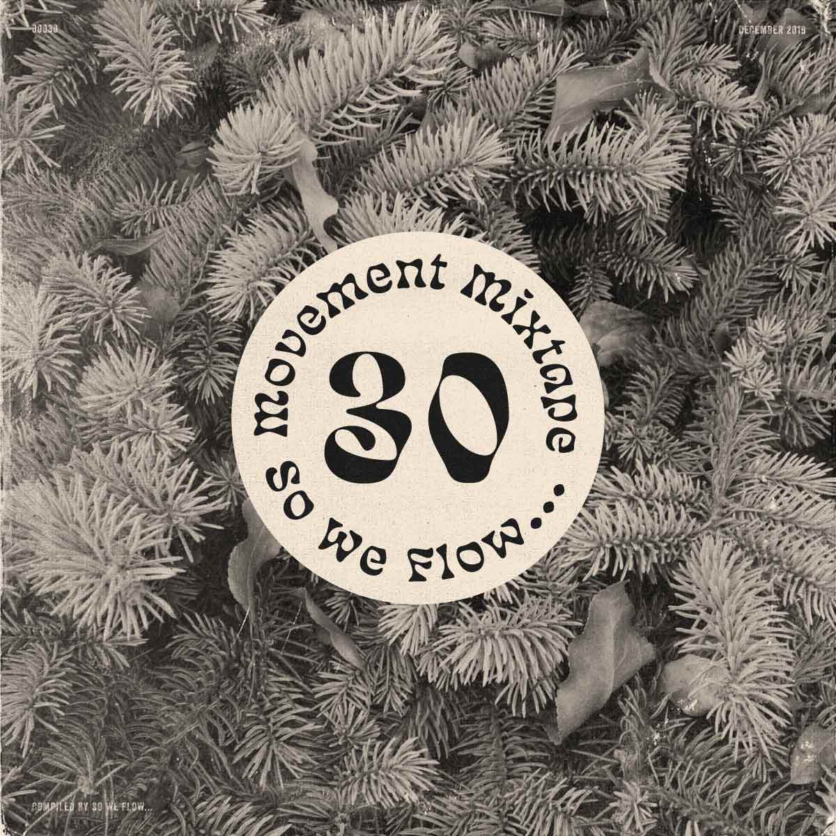 So We Flow... Movement Mixtape No.30 Xmas 19 Edition