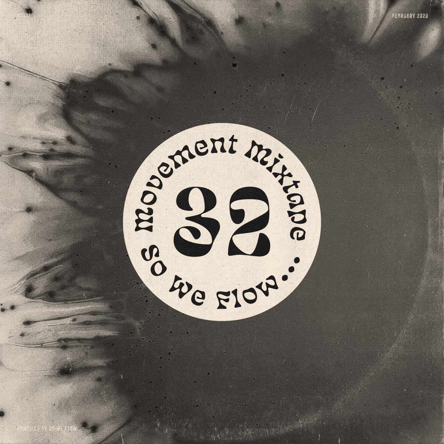 So We Flow... Movement Mixtape No.32