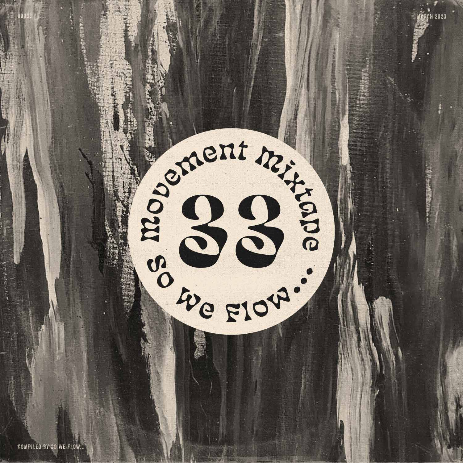 So We Flow... Movement Mixtape No.33