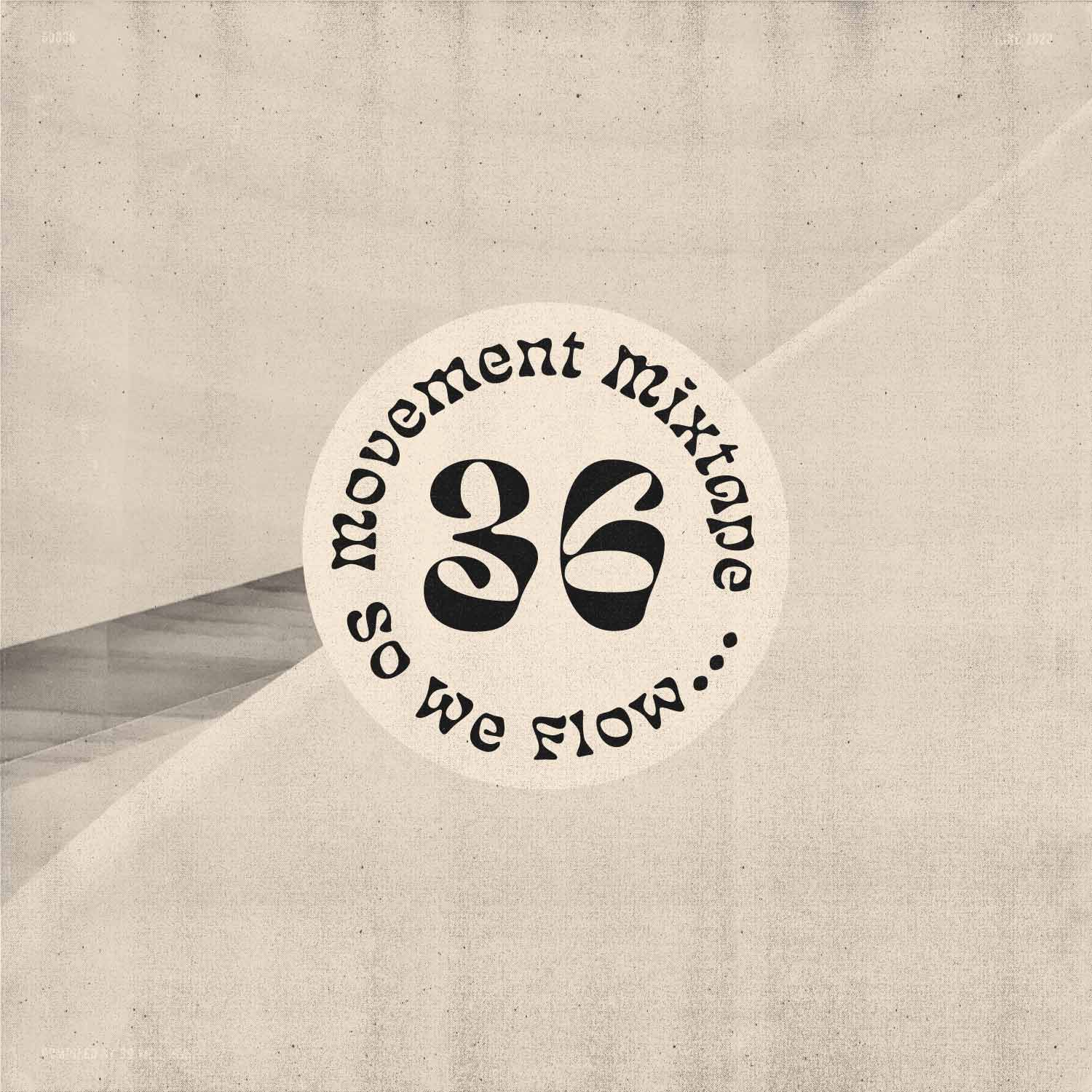 So We Flow... Movement Mixtape No.36 Artwork