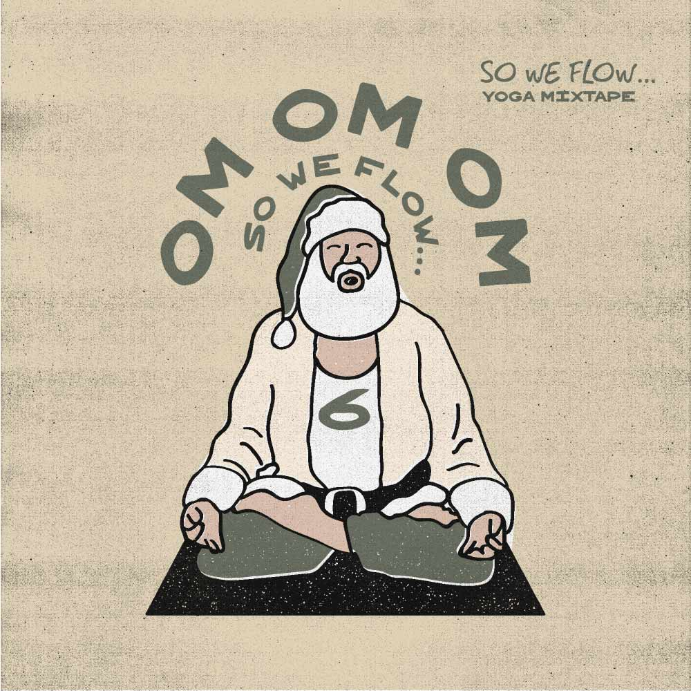 so we flow... Father Christmas sat in lotus chanting Om!