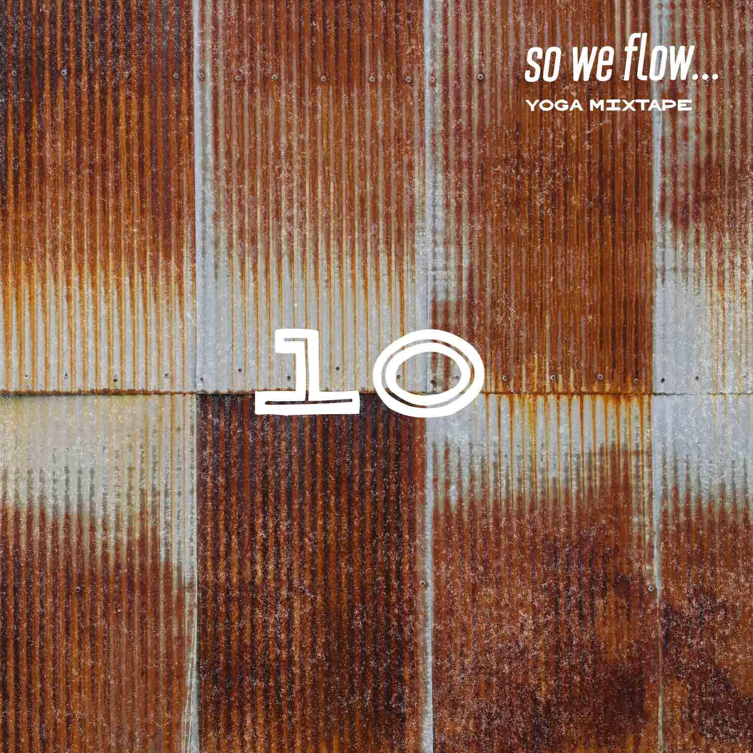 so we flow... Yoga mixtape - 04/18 - Play that yoga music - album art