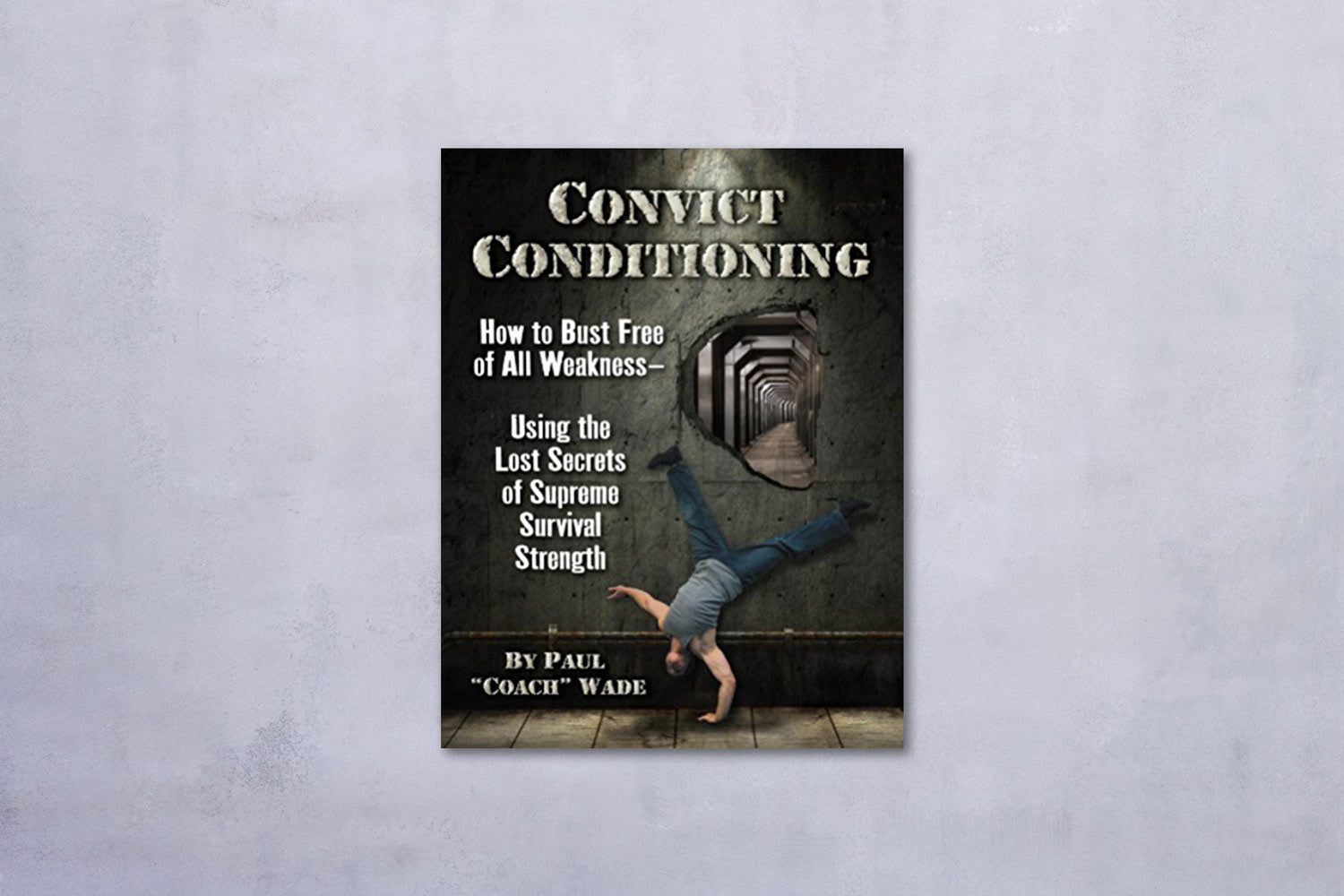 Convict Conditioning by Paul Wade book cover