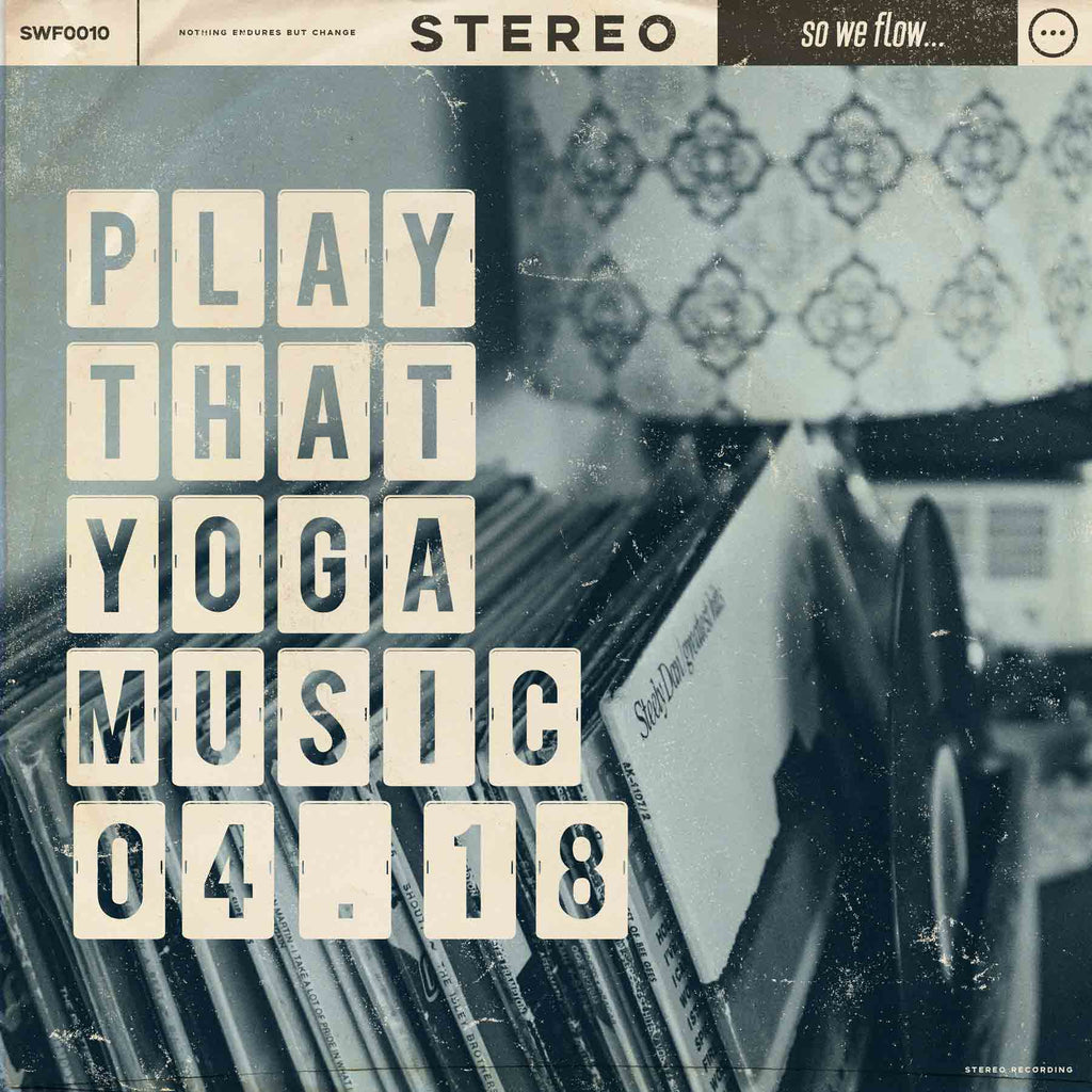 so we flow... Yoga mixtape | 04.18 | Play that yoga music - artwork