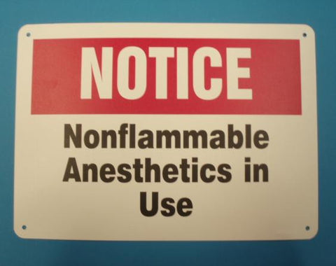 NOTICE NONFLAMMABLE  ANESTHETICS IN USE