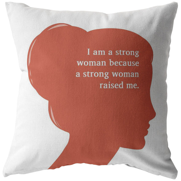 """A Strong Woman"" Pillow"