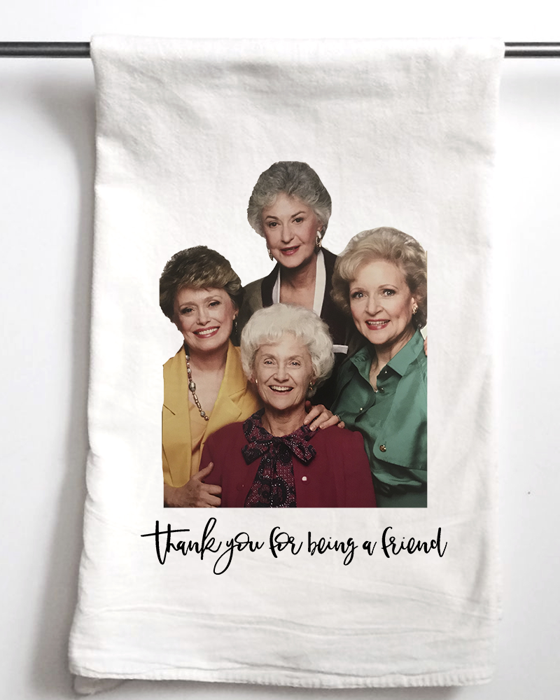 Thank you for Being a Friend | Golden Girls Dish Towel