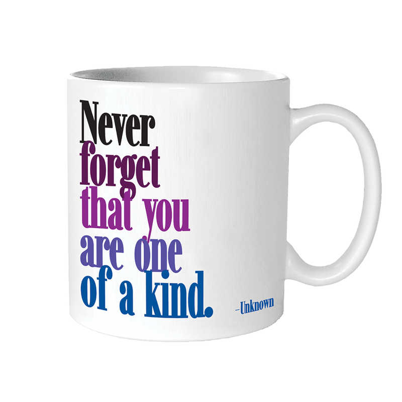 Quotable Mugs - You Are One Of A Kind (Unknown)