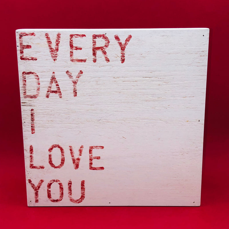 Wood Wall Art - Everyday I Love You