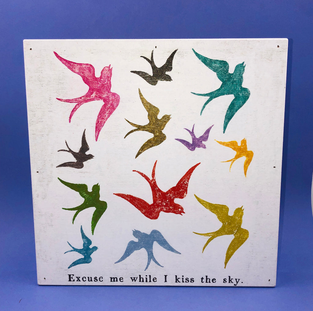 Wood Wall Art - Excuse Me While I Kiss The Sky