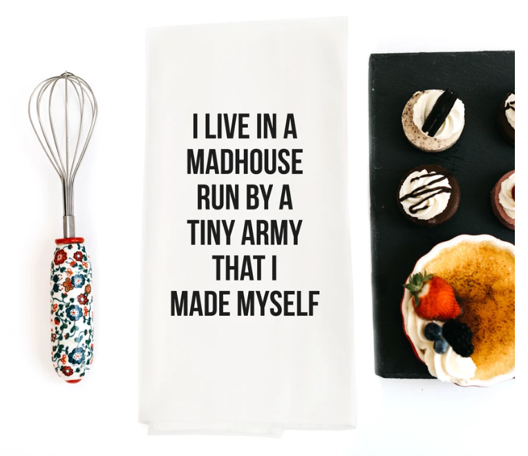 Dish Towel - I Live In A Madhouse