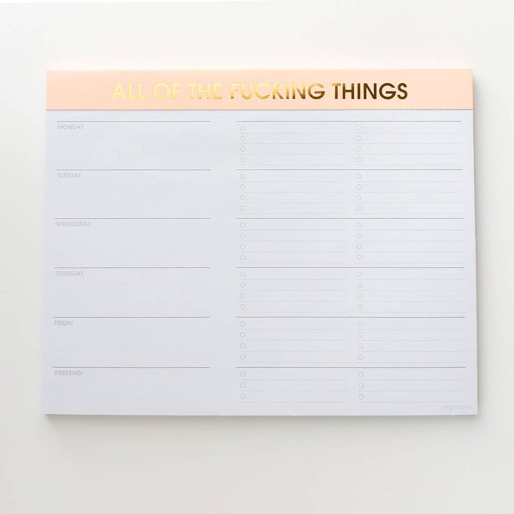 Chez Gagné - All of the Fucking Things Weekly Planner Notepad