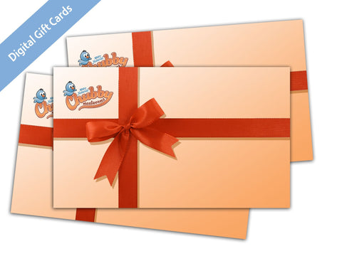 Chubby Gift Card (choose your amount)